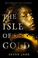 The Isle of Gold (Daughters Jones Trilogy #1)