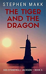 The Tiger and the Dragon (USS Stonewall Jackson #5)