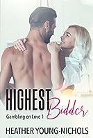 Highest Bidder (Gambling on Love #1)