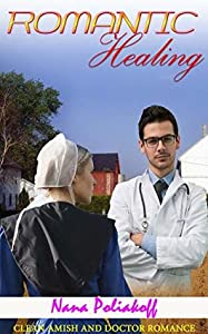Romantic Healing: Clean Amish and Doctor Romance