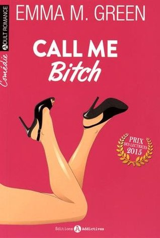 Call me bitch by Emma Green