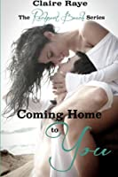 Coming Home to You: The Rockport Beach Series 1
