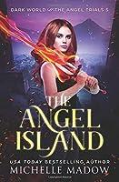 The Angel Island (Dark World: The Angel Trials)