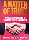 A Matter Of Trust: Power And Privilege In Canada's Trust Companies