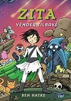 Zita vender tilbake: veien hjem (Zita the Spacegirl, #3)