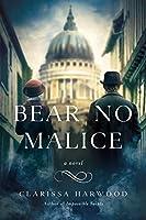 Bear No Malice: A Novel