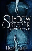 Shadowkeeper: A Myth Retold