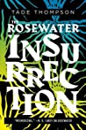 The Rosewater Insurrection (The Wormwood Trilogy, #2)