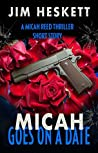 Micah Goes On a Date: A Micah Reed Thriller Short Story