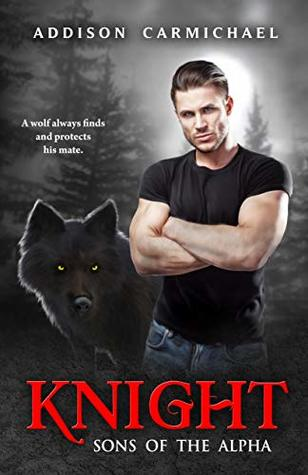 Knight (Sons of the Alpha, #1)