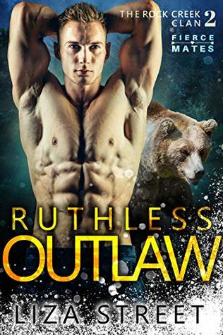 Ruthless Outlaw (Fierce Mates: Rock Creek Clan Book 2)