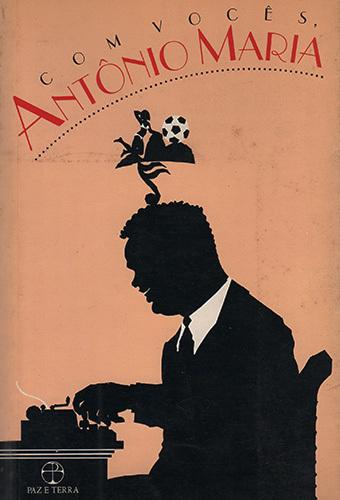 Com Vocês, Antônio Maria
