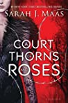 A Court of Thorns and Roses by Sarah J. Maas