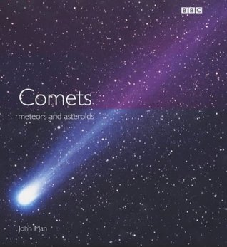 Comets, Meteors And Asteroids by John Man