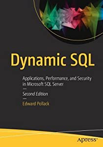 Dynamic SQL: Applications, Performance, and Security in Microsoft SQL Server