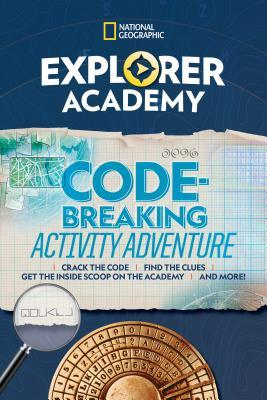 Explorer Academy Codebreaking Activity Adventure by National Geographic Kids