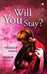 Will You Stay?
