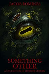 Something Other: A Collection of Horror Stories