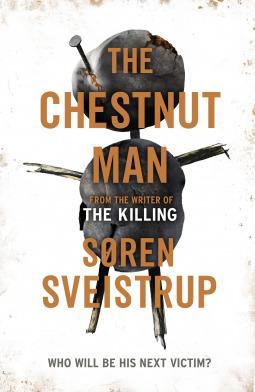 The Chestnut Man by Søren Sveistrup