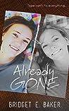 Already Gone by Bridget E. Baker