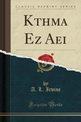 Kthma EZ AEI (Classic Reprint)
