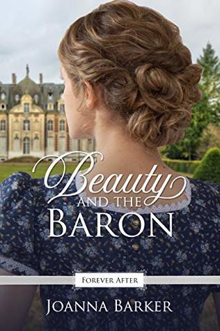 Beauty and the Baron (Forever After Retellings, #1)