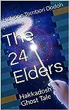 The 24 Elders (Hakkadosh's Ghost Tale Book 1)