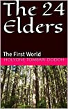 The 24 Elders (The First World Book 4)