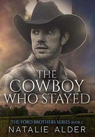 The Cowboy Who Stayed (The Ford Brothers Series Book 2)