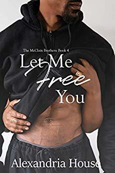 Let Me Free You (McClain Brothers #4)