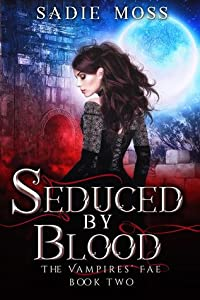 Seduced by Blood (The Vampires' Fae, #2)
