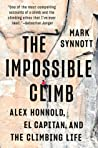 The Impossible Climb: Alex Honnold, El Capitan, and the Climbing Life