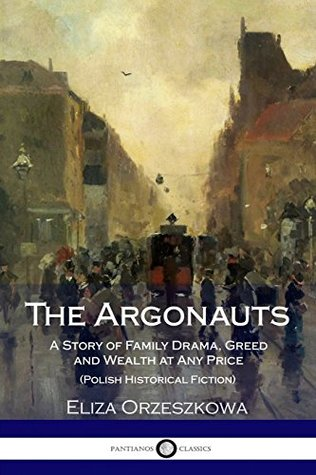 The Argonauts: A Story of Family Drama, Greed and Wealth at Any Price (Polish Historical Fiction)