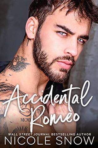 Accidental Romeo by Nicole Snow