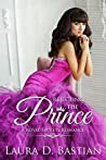 Rejecting the Prince (Royal Secrets #8)