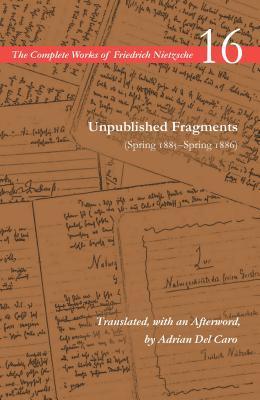 Unpublished Fragments (Spring 1885-Spring 1886)