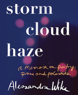 Storm Cloud Haze: A memoir in poetry, prose and polaroids