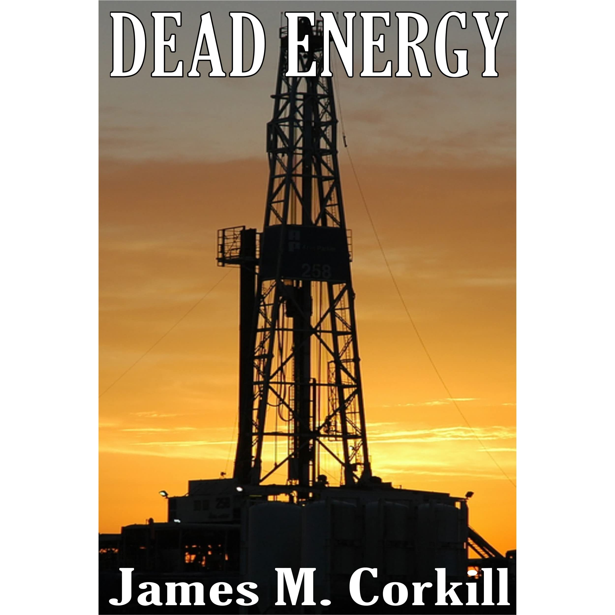 Dead Energy (Alex Cave #1) by James M  Corkill