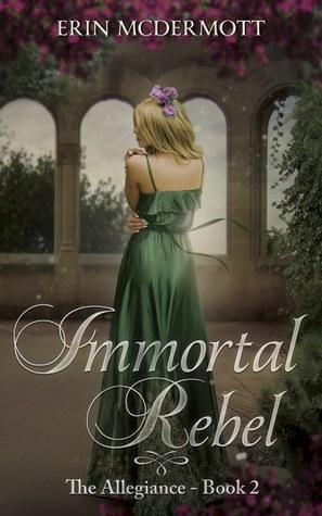Immortal Rebel (The Allegiance #2)