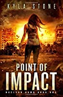 Point of Impact: A Post-Apocalyptic Survival Thriller (Nuclear Dawn)