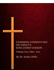 CHARISMA COMMENTARY ON TODAY'S KING JAMES VERSION: Volume Two, John - Acts
