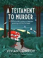 A Testament to Murder (Murder Will Follow, #1)