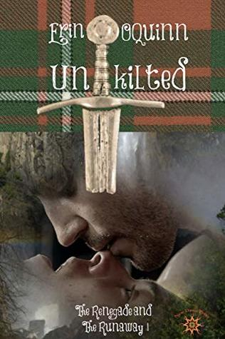 Unkilted (The Renegade and the Runaway, #1)