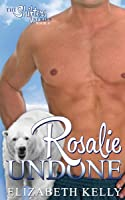 Rosalie Undone (The Shifters Series, #6)