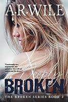 Deeply Broken (Broken, #2)