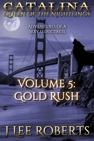 Catalina, Queen of the Nightlings: Gold Rush