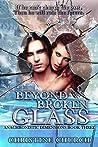 Beyond Broken Glass