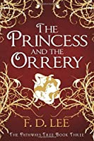 The Princess And The Orrery (The Pathways Tree)