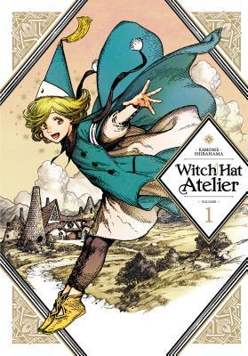 Witch Hat Atelier, Vol. 1 by Kamome Shirahama