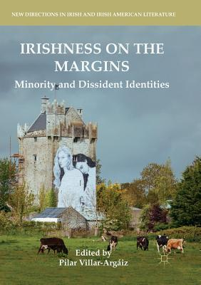 Irishness on the Margins Minority and Dissident Identities